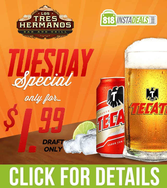 1 99 Tecate Drafts All Day Every Tuesday Only At Los Tres Hermanos Visit Their Bar And Grill Locations 1049 San Fernando Road